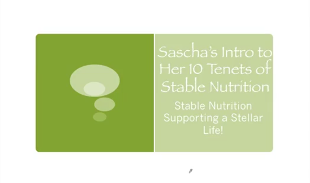 Get My FREE Mini-MasterClass! Sascha's 10 Tenets for Stable Nutrition